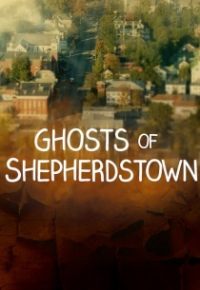 Ghosts of Shepherdstown Season 1 (2016)