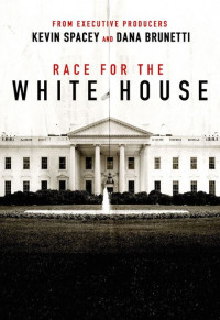 Race for the White House Season 1 (2016)
