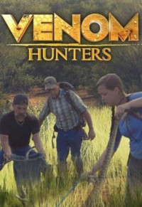 Venom Hunters Season 1 (2016)