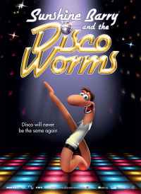 Sunshine Barry and the Disco Worms (2008)
