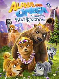 Alpha and Omega: Journey to Bear Kingdom (2017)