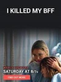 I Killed My BFF (2015)