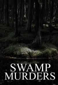 Swamp Murders Season 1 (2013)