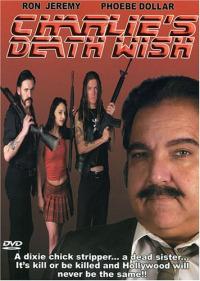 Charlie&#39s Death Wish (2005)