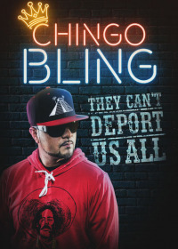Chingo Bling: They Can&#39t Deport Us All (2017)