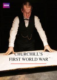 Churchill&#39s First World War (2013)