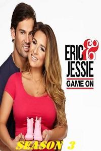 Eric & Jessie: Game On Season 3 (2017)