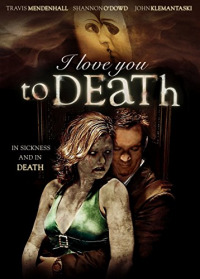 I Love You to Death (2012)