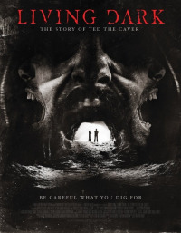 Living Dark: The Story of Ted the Caver (2013)