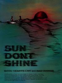 Sun Don&#39t Shine (2012)