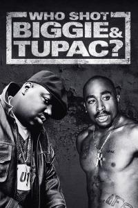 Who Shot Biggie & Tupac? (2017)
