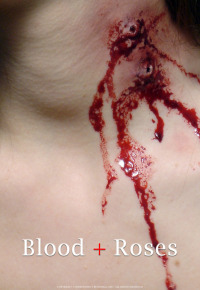 Blood + Roses (2010)