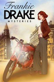 Frankie Drake Mysteries (2017)