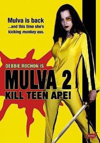 Mulva 2: Kill Teen Ape! (2005)