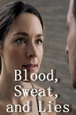 Blood, Sweat, and Lies (2018)
