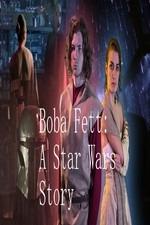 Boba Fett: A Star Wars Story (2015)