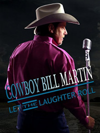 Cowboy Bill Martin: Let the Laughter Roll (2015)