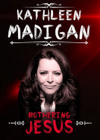 Kathleen Madigan: Bothering Jesus (2016)