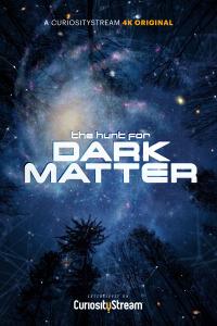 The Hunt for Dark Matter (2017)