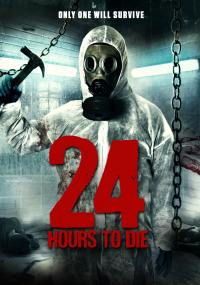 24 Hours to Die (2016)