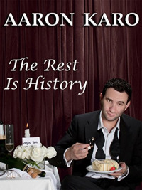 Aaron Karo: The Rest Is History (2010)
