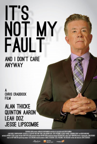 It&#39s Not My Fault and I Don&#39t Care Anyway (2017)