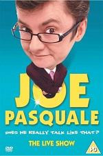 Joe Pasquale: Does He Really Talk Like That? The Live Show (2005)