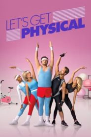 Let&#39s Get Physical Season 1 (2018)