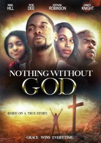 Nothing Without GOD (2016)