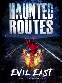 Haunted Routes: Evil East Coast Highway (2018)