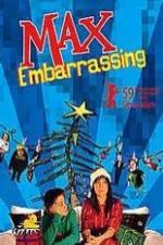 Max Embarrassing (2008)