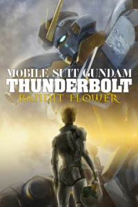Mobile Suit Gundam Thunderbolt: Bandit Flower (2017)
