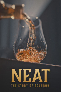 Neat: The Story of Bourbon (2018)