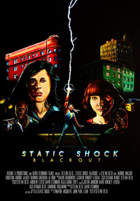 Static Shock Blackout (2012)
