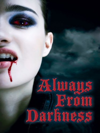 Always from Darkness (2011)