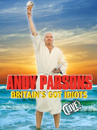Britain&#39s Got Idiots Live (2009)