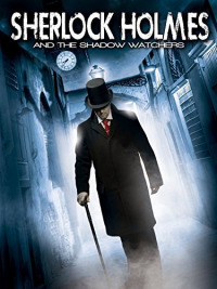 Sherlock Holmes and the Shadow Watchers (2011)