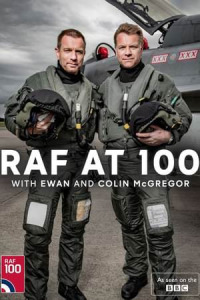RAF at 100 with Ewan and Colin McGregor (2018)