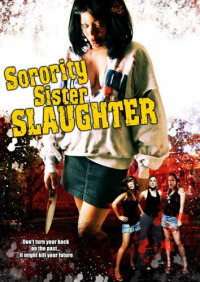 Sorority Sister Slaughter (2007)