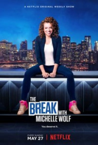 The Break with Michelle Wolf Season 1 (2018)