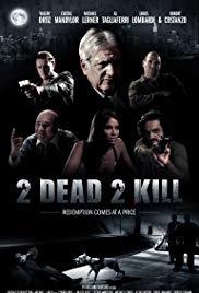 2 Dead 2 Kill (2013)