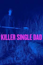 Killer Single Dad (2018)