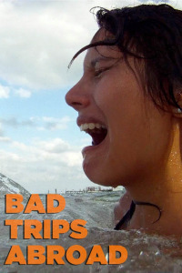 Bad Trips Abroad Season 1 (2013)