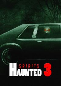 Haunted 3: Spirits (2018)