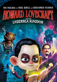 Howard Lovecraft & the Undersea Kingdom (2017)