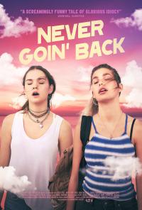 Never Goin&#39 Back (2018)
