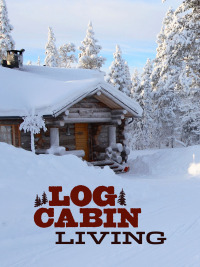 Log Cabin Living Season 7 (2018)