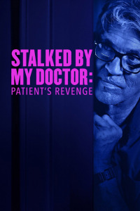 Stalked by My Doctor: Patient&#39s Revenge (2018)