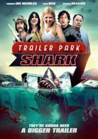 Trailer Park Shark (2017)