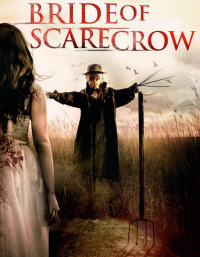 Bride of Scarecrow (2018)